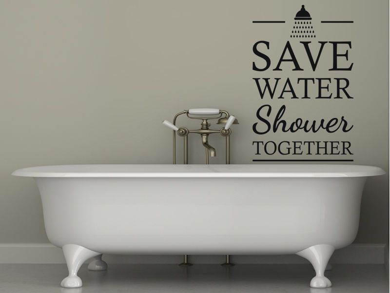 Bathroom Wall Art Quote Save On Water Shower Together